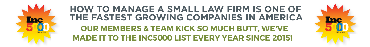How to manage a law firm is one of the fastest growing companies in america. we have made the inc5000 list every year since 2015.