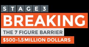 Stage 3 - Breaking the 7 figure barrier - $500K-$1MM