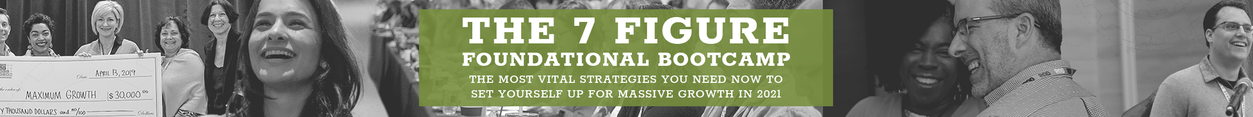 the 7 figure foundational bootcamp. the most vital strategies you need now to set yourself up for massive growth in 2021