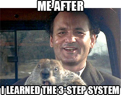 me after I learned the 3 step system