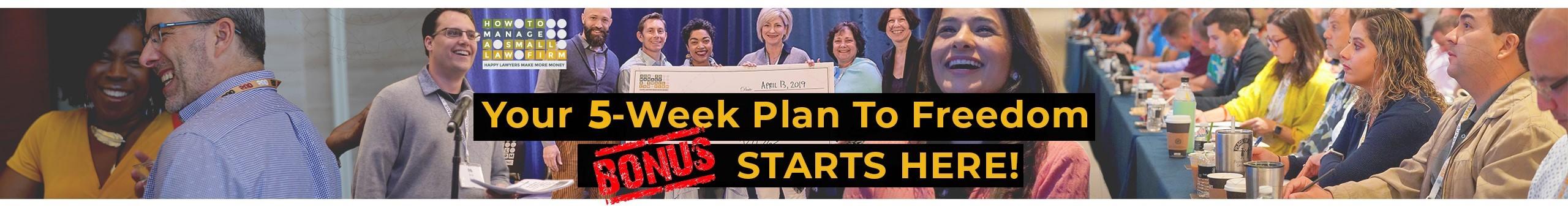 Your 5-Week Plan to Freedom Bonus Starts Here!
